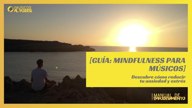 [GUÍA: MINDFULNESS PARA MÚSICOS] Cambia de pensar a sentir la música