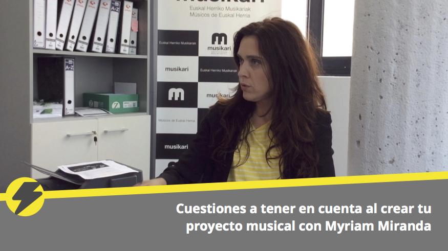 Cuestiones a tener en cuenta al crear tu proyecto musical con Myriam Miranda