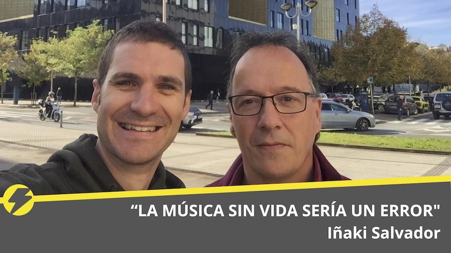 """""""La música sin vida sería un error""""; Iñaki Salvador"""