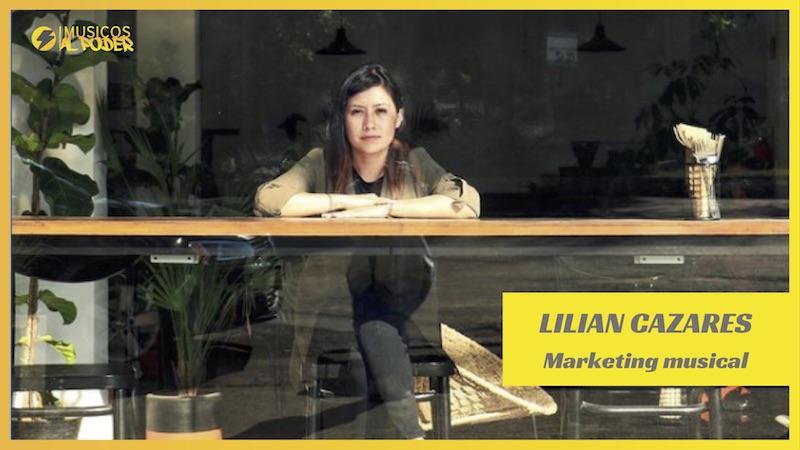 Marketing Musical – Entrevista a Lilian Cazares